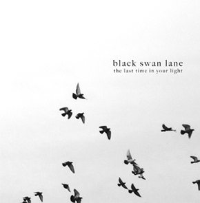 Black-Swan-Lane_The-Last-Time-In-Your-Light